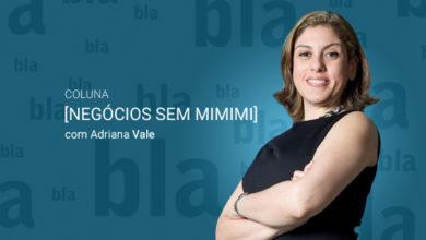 Photo of [Coluna] Negócios sem mimimi com Adriana Vale
